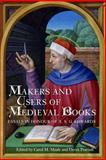 Makers and Users of Medieval Books : Essays in Honour of A. S. G. Edwards, , 1843843757