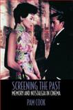 Screening the Past : Memory and Nostalgia in Cinema, Cook, Pam, 0415183758