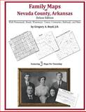 Family Maps of Nevada County, Arkansas, Deluxe Edition : With Homesteads, Roads, Waterways, Towns, Cemeteries, Railroads, and More, Boyd, Gregory A., 1420313754