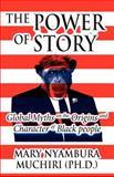 The Power of Story, Mary Nyambura Muchiri, 1462683754