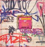 Uncommissioned Art : An A-Z of Australian Graffiti, Dew, Christine, 0522853757