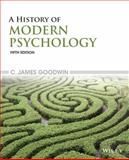 A History of Modern Psychology, Goodwin, C. James, 1118833759