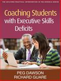 Coaching Students with Executive Skills Deficits, Dawson, Peg and Guare, Richard, 1462503756