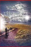 A Dream Believer, Stephen Kellison Jr., 1479743755