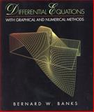 Differential Equations with Graphical and Numerical Methods, Banks, Bernard W., 0130843768