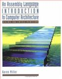 An Assembly Language Introduction to Computer Architecture : Using the Intel Pentium, Miller, Karen, 019512376X