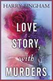 Love Story, with Murders, Harry Bingham, 0345533763