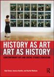 History as Art Art as History, Dipti Desai and Jessica Hamlin, 0415993768