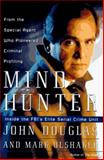Mindhunter : Inside the FBI's Elite Serial Crime Unit, Douglas, John and Olshaker, Mark, 0684803763