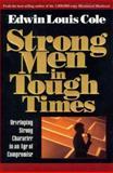 Strong Men in Tough Times, Edwin L. Cole, 0884193764