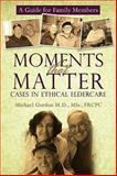 Moments That Matter, Michael Gordon, 1450203760
