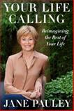 Your Life Calling, Jane Pauley, 1476733767