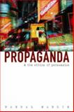 Propaganda and the Ethics of Persuasion, Marlin, Randal, 1551113767