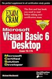 MCSD Visual Basic 6 Desktop : Exam Cram, MacDonald, Michael D., 1576103765