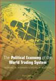 The Political Economy of the World Trading System, Hoekman, Bernard M. and Kostecki, Michel M., 0199553769