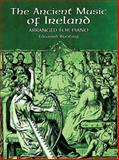 The Ancient Music of Ireland, Edward Bunting, 0486413764