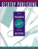 Desktop Publishing with PageMaker 5.0 for the Macintosh, Marcia Williams and James E. Shuman, 0534233767