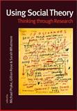 Using Social Theory : Thinking Through Research, , 0761943765