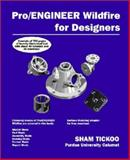 Pro/Engineer Wildfire for Designers, Sham Tickoo, 0966353765
