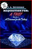 Requisition for: a Thief ~ Book 1 ~, J. A. Devereaux, 1484023765