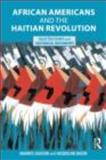 African Americans and the Haitian Revolution, , 0415803764