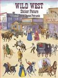 Wild West Sticker Picture, Steven James Petruccio, 0486403769
