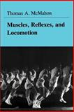 Muscles, Reflexes, and Locomotion, McMahon, Thomas A., 069102376X