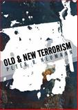 Old and New Terrorism, Neumann, Peter, 0745643760