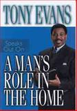 A Man's Role in the Home, Tony Evans, 0802443761
