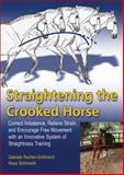 Straightening the Crooked Horse, Gabriele Rachen-Schoneich and Klaus Schoneich, 1570763763