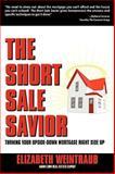 The Short Sale Savior, Elizabeth Weintraub, 1574723766