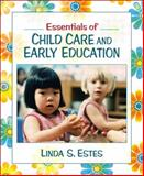 Essentials of Child Care and Early Education, MyLabSchool Edition, Estes, Linda S., 0205463762
