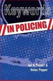 Keywords in Policing, Pepper, Helen and Pepper, Ian L., 0335223761