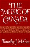 The Music of Canada, McGee, Timothy J., 0393953769