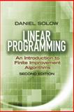 Linear Programming: an Introduction to Finite Improvement Algorithms : Second Edition, Solow, Daniel, 0486493768