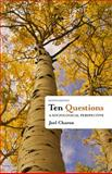 Ten Questions : A Sociological Perspective, Charon, Joel M., 1111833761