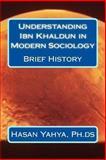 Understanding Ibn Khaldun in Modern Sociology, Hasan Yahya, 147922376X