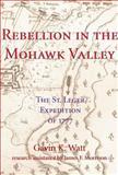Rebellion in the Mohawk Valley, Gavin K. Watt, 1550023764