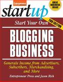 Start Your Own Blogging Business, Entrepreneur Press Staff and Rich, Jason R., 1599183765