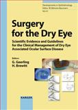Surgery for the Dry Eye : Scientific Evidence and Guidelines for the Clinical Management of Dry Eye Associated Ocular Surface Disease, Geerling, G., 3805583761