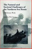 The Natural and Societal Challenges of the Northern Sea Route : A Reference Work, , 904815376X
