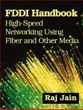 FDDI Handbook : High-Speed Networking Using Fiber and Other Media, Jain, Raj, 0201563762