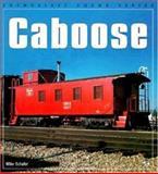 Caboose, Mike Schafer, 0760303762