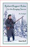 Robert Rogers' Rules for the Ranging Service : An Analysis, Wulff, Matt, 0788433768