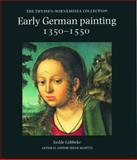 Early German Painting 1350-1550 : The Thyssen-Bornemisza Collection, Lubbeke, Isolde, 0856673765