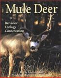 Mule Deer : Behavior, Ecology, Conservation, Bauer, Erwin A., 0896583767