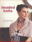 Easy Beaded Knits, Jeanette Trotman, 0896893766