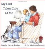 My Dad Takes Care of Me, Patricia M. Quinlan, 0920303765