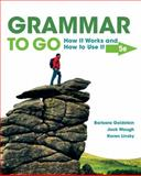 Grammar to Go : How It Works and How to Use It, Goldstein, Barbara and Waugh, Jack, 1305103769
