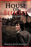 House of Elliott, Mirthell Bayliss Bazemore, 146696376X